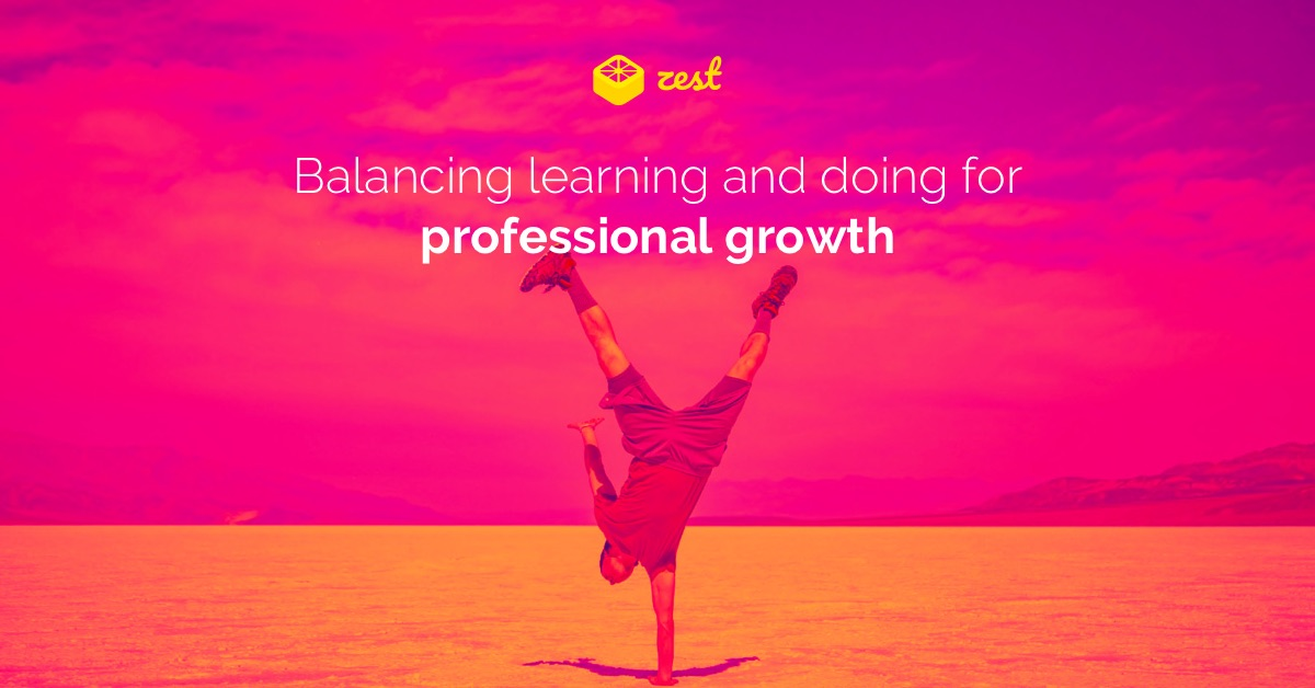 Balance learning and doing in your professional growth