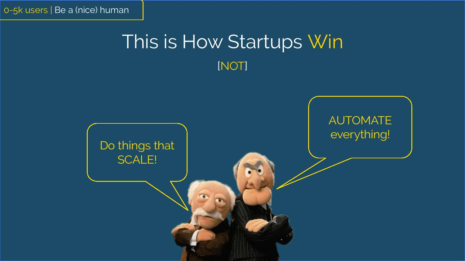 """This is how startups win (not)"" Two grumpy muppets saying ""Do things that scale"" and ""Automate everything"""