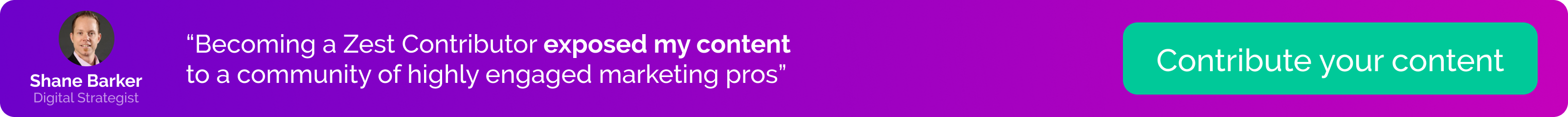 """Shane Barker, """"Becoming a Zest Contributor exposed my content to a community of highly engaged marketing pros"""" banner (Contribute your content)"""
