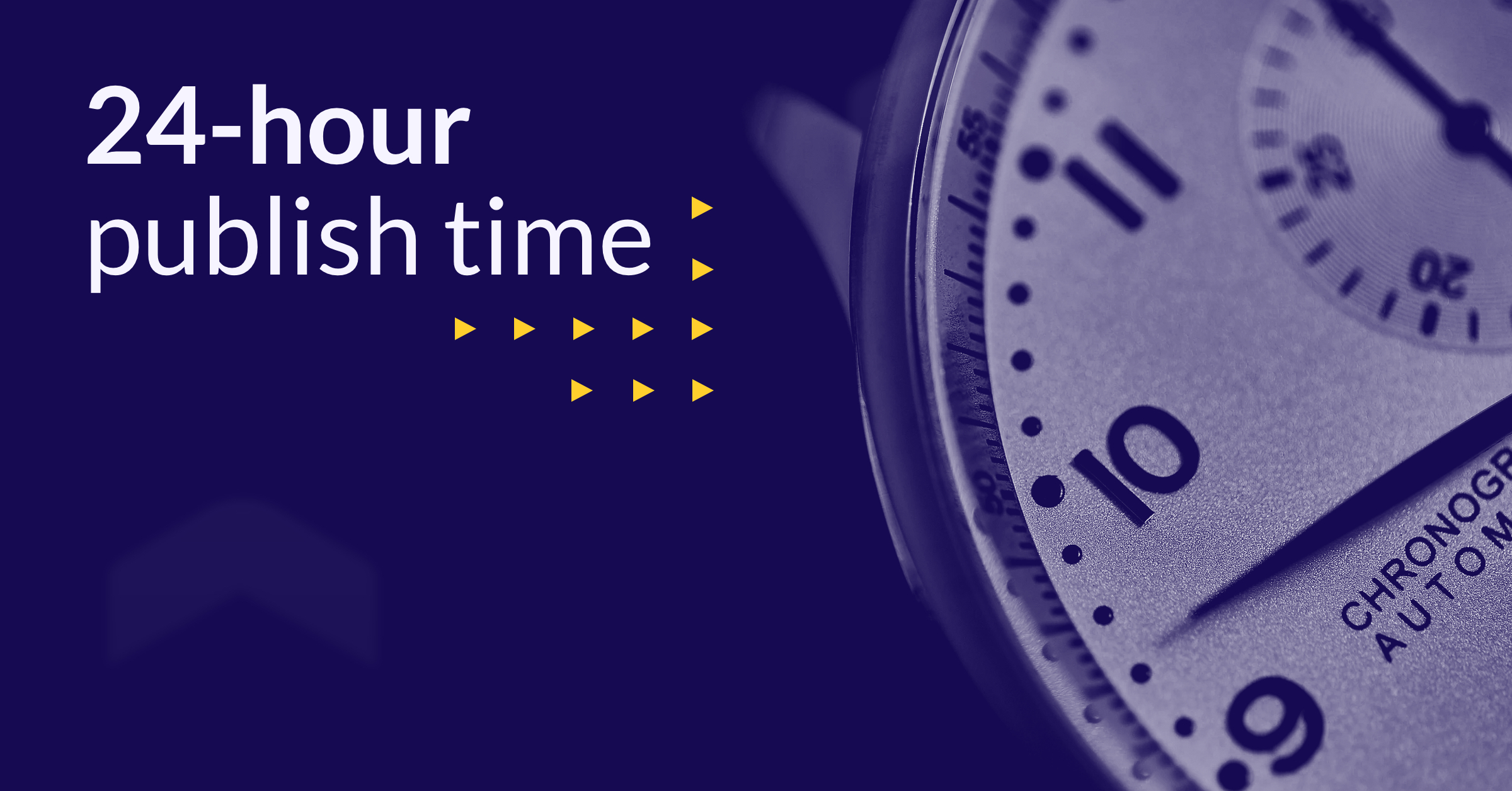 "Banner displaying the text ""24 hour publish time"" with an image of a clock"